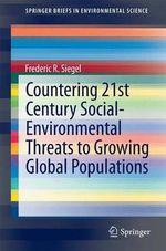 Countering 21st Century Social-Environmental Threats to Growing Global Populations - Frederic Siegel