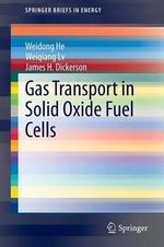 Gas Transport in Solid Oxide Fuel Cells : Springerbriefs in Energy - Weidong He