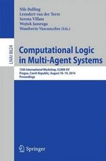 Computational Logic in Multi-Agent Systems : 15th International Workshop, Clima Xv, Prague, Czech Republic, August 18-19, 2014, Proceedings