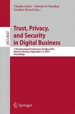 Trust, Privacy, and Security in Digital Business : 11th International Conference, Trustbus 2014, Munich, Germany, September 2-3, 2014. Proceedings