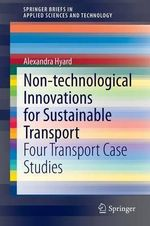 Non-Technological Innovations for Sustainable Transport : Four Transport Case Studies - Alexandra Hyard