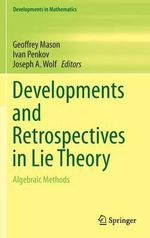 Developments and Retrospectives in Lie Theory : Algebraic Methods