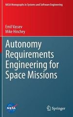 Autonomy Requirements Engineering for Space Missions - Emil Vassev