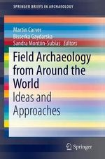 Field Archaeology from Around the World : Ideas and Approaches
