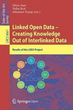 Linked Open Data -- Creating Knowledge Out of Interlinked Data : Results of the Lod2 Project