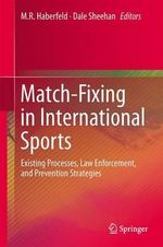 Match-Fixing in International Sports : Existing Processes, Law Enforcement, and Prevention Strategies