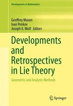 Developments and Retrospectives in Lie Theory : Geometric and Analytic Methods