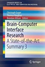 Brain-Computer Interface Research : A State of the Art Summary 3
