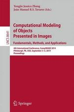 Computational Modeling of Objects Presented in Images: Fundamentals, Methods, and Applications : 4th International Conference, Compimage 2014, Pittsburgh, Pa, USA, September 3-5, 2014, Proceedings