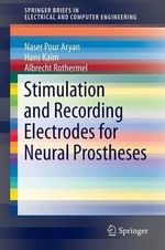 Stimulation and Recording Electrodes for Neural Prostheses - Naser Pour Aryan