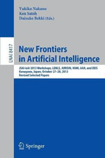New Frontiers in Artificial Intelligence : Jsai-Isai 2013 Workshops, Lenls, Jurisin, Mimi, AAA, and DDS, Kanagawa, Japan, October 27-28, 2013, Revised Selected Papers