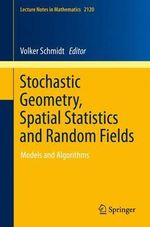Stochastic Geometry, Spatial Statistics and Random Fields : Models and Algorithms