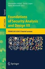Foundations of Security Analysis and Design VII : Fosad 2012 / 2013 Tutorial Lectures