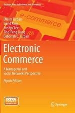Electronic Commerce : A Managerial and Social Networks Perspective - Efraim Turban