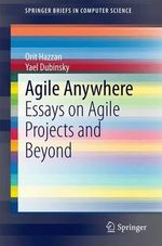 Agile Anywhere : Essays on Agile Projects and Beyond - Orit Hazzan