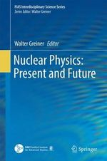 Nuclear Physics : Present and Future