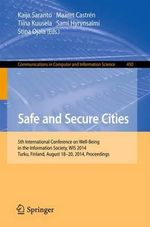 Safe and Secure Cities : 5th International Conference on Well-Being in the Information Society, Wis 2014, Turku, Finland, August 18-20, 2014. Proceedings