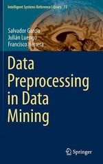 Data Preprocessing in Data Mining - Salvador Garcia