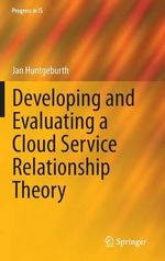 Developing and Evaluating a Cloud Service Relationship Theory - Jan Huntgeburth
