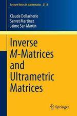 Inverse M-Matrices and Ultrametric Matrices - Claude Dellacherie