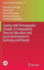 Coping with Demographic Change : A Comparative View on Education and Local Government in Germany and Poland - Reinhold Sackmann