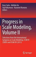 Progress in Scale Modeling : Selections from the International Symposia on Scale Modeling, ISSM VI (2009) and ISSM VII (2013)