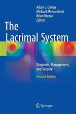The Lacrimal System 2015 : Diagnosis, Management, and Surgery
