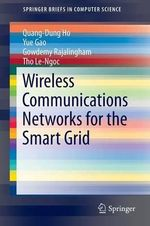 Wireless Communications Networks for the Smart Grid - Quang-Dung Ho