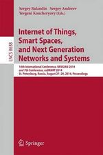 Internet of Things, Smart Spaces, and Next Generation Networks and Systems : 14th International Conference, New2an 2014 and 7th Conference, Rusmart 2014, St. Petersburg, Russia, August 27-29, 2014, Proceedings