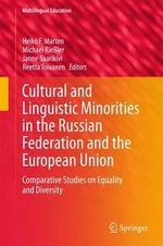 Cultural and Linguistic Minorities in the Russian Federation and the European Union : Comparative Studies on Equality and Diversity