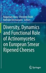 Diversity, Dynamics and Functional Role Actinomycetes on European Smear Ripened Cheeses
