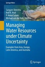 Managing Water Resources Under Climate Uncertainty : Examples from Asia and Europe