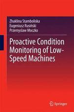 Proactive Condition Monitoring of Low-Speed Machines - Eugeniusz Rusinski