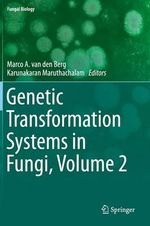 Genetic Transformation Systems in Fungi Volume 2