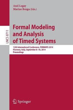 Formal Modeling and Analysis of Timed Systems : 12th International Conference, Formats 2014, Florence, Italy, September 8-10, 2014, Proceedings