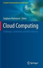 Cloud Computing : Challenges, Limitations and R&D Solutions