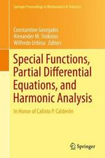 Special Functions, Partial Differential Equations, and Harmonic Analysis : In Honor of Calixto P. Calderon