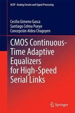 Cmos Continuous-Time Adaptive Equalizers for High-Speed Serial Links - Cecilia Gimeno Gasca