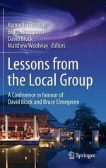 Lessons from the Local Group : A Conference in Honour of David Block and Bruce Elmegreen