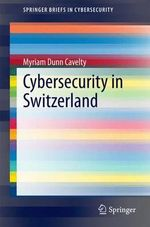 Cybersecurity in Switzerland - Myriam Dunn Cavelty