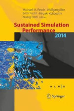 Sustained Simulation Performance 2014 : Proceedings of the Joint Workshop on Sustained Simulation Performance, University of Stuttgart (Hlrs) and Tohoku University, 2014