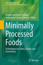 Minimally Processed Foods : Technologies for Safety, Quality, and Convenience