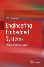 Engineering Embedded Systems : Physics, Programs, Circuits - Peter Hintenaus