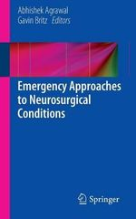 A Emergency Approaches to Neurosurgical Conditions: Volume 2 : A Complete Guide for Patients