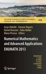 Numerical Mathematics and Advanced Applications - Enumath 2013 : Proceedings of Enumath 2013, the 10th European Conference on Numerical Mathematics and Advanced Applications, Lausanne, August 2013