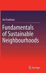 Fundamentals of Sustainable Neighbourhoods - Avi Friedman