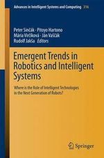 Emergent Trends in Robotics and Intelligent Systems : Where is the Role of Intelligent Technologies in the Next Generation of Robots?