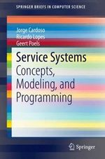 Service Systems : Concepts, Modeling, and Programming - Jorge Cardoso