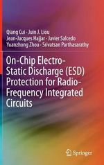 On-Chip Electro-Static Discharge (ESD) Protection for Radio-Frequency Integrated Circuits - Qiang Cui