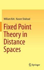 Fixed Point Theory in Distance Spaces - William Kirk